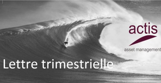 Lettre trimestrielle Actis AM – Avril 2018